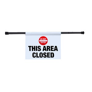 Do Not Enter This Area Closed Entry Way Sign Tension Rod Signs EWS04