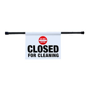 Do Not Enter Closed for Cleaning Entry Way Sign Tension Rod Sign EWS08