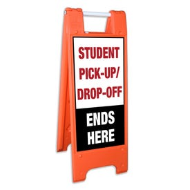 Safety Orange A-Frame Traffic Sign Student Pick Up Drop Off Ends Here FS120