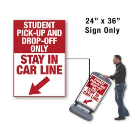 24in x 36in Student Drop Off Stay in Car Line Sign Only for FS300 Stanchion FS310