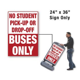 24in x 36in No Student Drop Off Buses Only Sign Only for FS300 Stanchion FS312