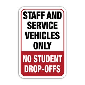 Staff And Service Vehicles Only No Student Drop-Offs Aluminum Sign Part No. M189 M85