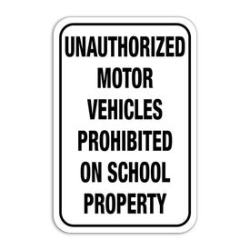 Unauthorized Motor Vehicles Prohibited On School Property Aluminum Sign M334 M146