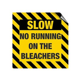 8in. High Intensity Caution Decals - Slow No Running on the Bleachers (3 Pack)